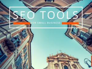 SEO Tools for Small Business: Tips for Website to Show in Organic Search