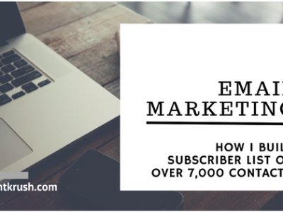 Email Marketing: How I Built Email List of Over 7,000 Subscribers
