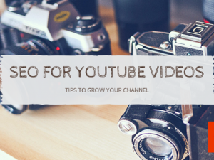 SEO for YouTube Videos: Tips to Grow Your Channel