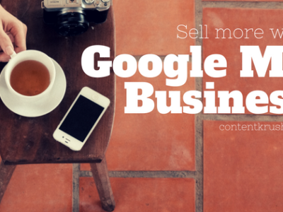 Google My Business Listing: Three Ways You Can Sell More for Free
