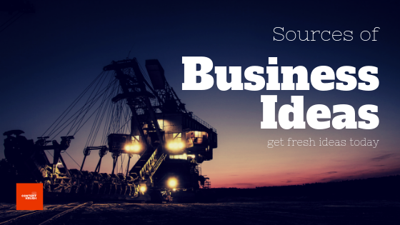Sources of business ideas -contentkrush.com